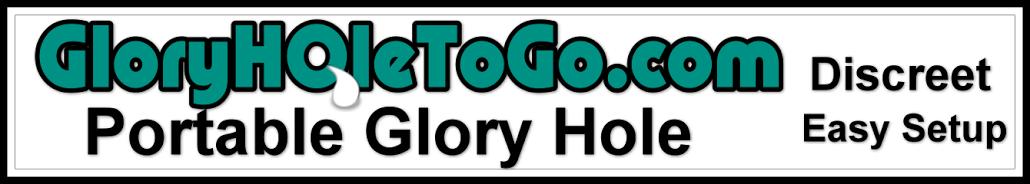 Glory Hole To Go - Portable GloryHole